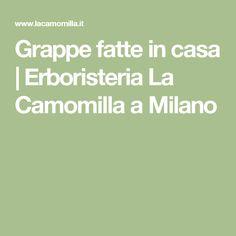 Grappe fatte in casa   Erboristeria La Camomilla a Milano