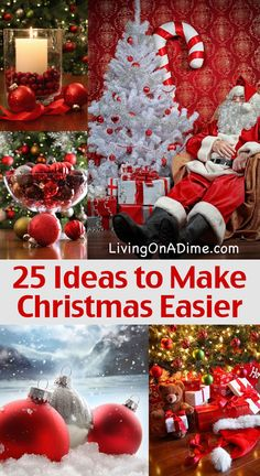 25 Ideas to Make Christmas Easier - Christmas Tips And Ideas - Try these easy tips and ideas to make your Christmas easier and more enjoyable! Planning ahead now will make everything go much more smoothly!