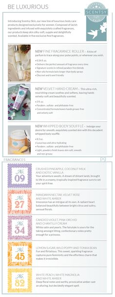 New Scentsy Skin Category for Fall/winter 2015. Introducing Fine Fragrance roller, velvet hand cream, whipped body souffle in 5 fresh scents. Available at https://terrylynnlavoie.scentsy.ca/Buy/Index Scentsy Fall 2015