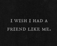 Does that sound conceded? If so, you clearly don't know me. Because if you did, you'd want a friend like me, too! I really am the best. -apw