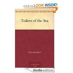 Amazon.com: Toilers of the Sea eBook: Victor Hugo, Ernest Rhys, W. Moy Thomas: Kindle Store