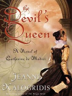 "Read ""The Devil's Queen A Novel of Catherine de Medici"" by Jeanne Kalogridis available from Rakuten Kobo. From Jeanne Kalogridis, the bestselling author of I, Mona Lisa and The Borgia Bride, comes a new novel that tells the pa. I Love Books, Great Books, Books To Read, My Books, Teen Books, Catherine Medici, Historical Fiction Books, Historical Romance, Book Nooks"