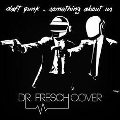 Daft Punk – Something About Us