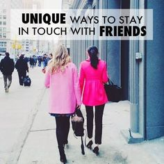 Unique and fun ways to keep a friendship alive!
