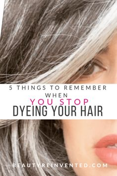 5 Things To Remember When You Stop Dyeing Your Hair - Hair Beauty Dying Hair Grey, Gray Hair Growing Out, Brown Hair Going Grey, Grey Hair Care, Dye Hair Gray, Lilac Hair, Pastel Hair, Green Hair, Curly Gray Hair
