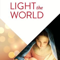 Light the World Christmas campaign- download the calendar here, what a great idea!