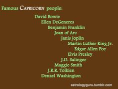 Famous Capricorn People!! Edgar Allen Poe! A fellow pinner pointed out that Ellen is not a capricorn, she is an Aquarius