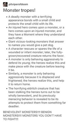 Benevolent monsters (also this could also refer to metaphorical monsters i. - - I want monsters like this Benevolent monsters (also this could also refer to metaphorical monsters i. - - I want monsters like this Writing Boards, Book Writing Tips, Writing Resources, Writing Help, Writing Ideas, Dialogue Prompts, Story Prompts, Frases Cliche, Creative Writing Prompts