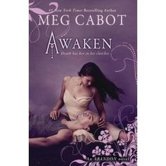Goodreads | Awaken (Abandon Trilogy, #3) by Meg Cabot — Reviews, Discussion, Bookclubs, Lists