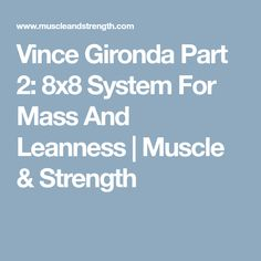 Vince Gironda Part 2: 8x8 System For Mass And Leanness | Muscle & Strength