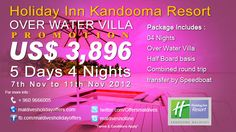 Holiday Inn Resort Kandooma Resort ****  Special Over Water Villa Promotion