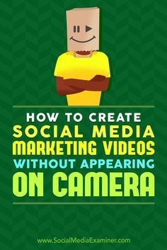 How to create social media marketing video without appearing on camera