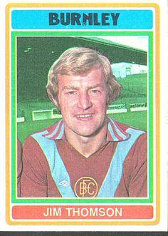 Jim Thomson of Burnley in Burnley Fc, 1970s, Football, Baseball Cards, Soccer, Futbol, American Football, Soccer Ball