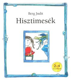 Hisztimesék - Borka Borka - Picasa Webalbumok Teacher Sites, Cartoon Books, Home Learning, Baby Development, Film Books, Children's Literature, Stories For Kids, Fun Math, Kids And Parenting