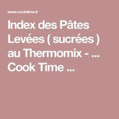 Index des Pâtes Levées ( sucrées ) au Thermomix - ... Cook Time ...