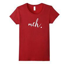 Women's Meh. Shirt - Funny T-Shirts White Medium Cranberr... https://www.amazon.com/dp/B01EIBLEDS/ref=cm_sw_r_pi_dp_x_ICiRybF2QYWJZ