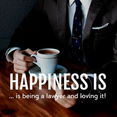 Happiness is... being a lawyer and loving it.