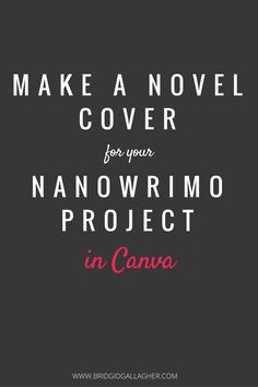 How to make a novel cover for your NaNoWriMo project in Canva. A step-by-step tutorial with images to help you make an image to use for your NaNoWriMo novel cover. Click through to learn how to make your cover!