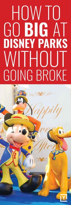 How to go big at Disney Parks without going broke