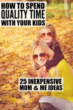 Have you ever caught yourself sitting on the couch after a long day wondering when you last spent good, quality time with your child? Yes? Well, you're not alone. Life can get crazy busy, but it's important to turn off distractions, live in the moment, and enjoy the time we have with those we love. Here are 25 simple and inexpensive mom and me ideas to help you connect and have fun with your kids every. single. day.