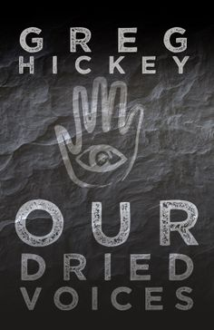 Musings Of Immortals.: Cover Reveal : Our Dried Voices by Greg Hickey