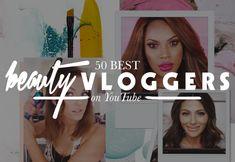 50 Beauty YouTube Vloggers You Should SubscribeTo