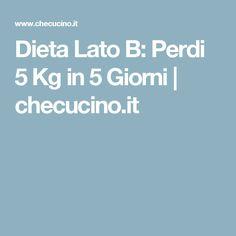 Dieta Lato B: Perdi 5 Kg in 5 Giorni | checucino.it