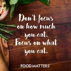 It's all about what you eat.   www.foodmatters.com #foodmatters #FMquotes #foodforthought
