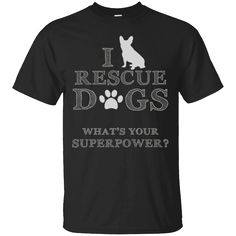 Hi everybody!   I Rescue Dogs Whats Your Superpower T-Shirt   https://zzztee.com/product/i-rescue-dogs-whats-your-superpower-t-shirt/  #IRescueDogsWhatsYourSuperpowerTShirt  #I #Rescue #Dogs #Whats #YourShirt #Superpower #T #Shirt # #