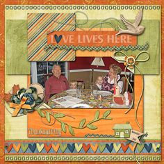 Love Lives Here (Thanksgiving, 2007) Credits:  Template:   Kit:  Happy Home (Kit and Wooden Paper), Sus Designs Font Used: Juice ITC Available At:  http://scraptakeout.com/shoppe/Happy-Home.html, http://scraptakeout.com/shoppe/Happy-Home-Wooden-Paper.html