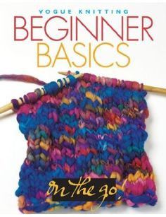 Vogue Knitting on the Go! Beginner Basics