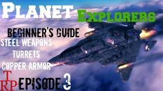 Planet Explorers: Beginner's Guide - EP3 - First Turret, Copper Armor, S...