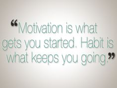 Motivation and habit. #fitness