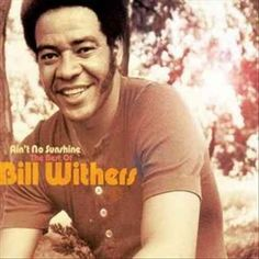 Bill Withers - Aint No