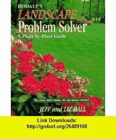 Rodales Landscape Problem Solver (9780875966922) Jeff Ball, Liz Ball , ISBN-10: 0875966926  , ISBN-13: 978-0875966922 ,  , tutorials , pdf , ebook , torrent , downloads , rapidshare , filesonic , hotfile , megaupload , fileserve