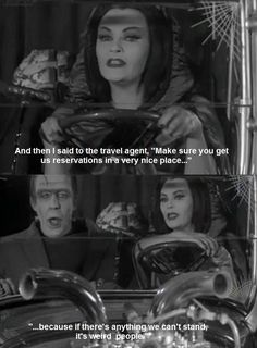 The Munsters. Weird people.