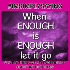 When you decide you have had enough you will know because no matter the struggle,the pain and how hard it is.... you will let it go. Until then you aren't ready.   #IMSIMPLYSAYING. .. if enough is enough #GETREADY  #MINDSET #PARADIGMSHIFTAHEAD