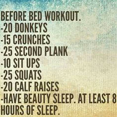 Before bedtime workout!
