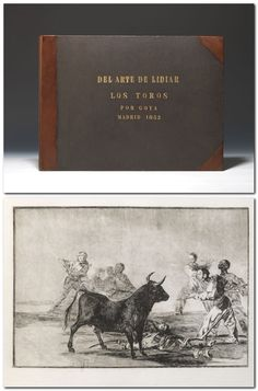 """Rare second edition of Goya's magisterial survey of the """"fiesta nacional""""—33 dramatic etched and aquatinted plates of bullfighting scenes in early impressions from the original plates etched by Goya. This copy bound with the seven additional plates published for the first time in the 1876 third edition.140,000.00  Dollars U.S."""