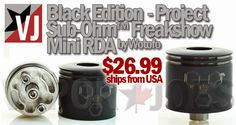 Vapor Joes - Daily Vaping Deals: BLACK EDITION: THE FREAKSHOW MINI RDA - $26.99