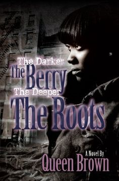 The Darker The Berry The Deeper The Roots by Queen Brown, http://www.amazon.com/dp/B00850KGX8/ref=cm_sw_r_pi_dp_vrILsb1R0VB9E