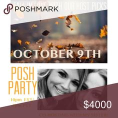 THEME: STATEMENT STYLE 🍁PARTY 10/9🍁 🍂🍂FALL IN LOVE WITH OUR HOST PICKS🍂🍂 My sister @murp3250 & I are hosting the evening Posh Party, OCT 9th 10pm ET/ 7pm PT!!                                           Please 💗LIKE our listing, 🙌🏼🤳🏽 SHARE our sign, and TAG 🙋🏼🙋🏽 YOUR PFF's and FAV CLOSETS 🕶👠👢👚 for HOST PICKS! THEME IS TBA, but can't wait to share the best of the best in Posh Fall wear! 🍁🍁🍂🍂 Other