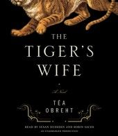 The Tiger's Wife by Téa Obreht. Narrated by Susan Duerden and Robin Sachs. Winner of Reference and User Services Association's The Listen List: Outstanding Audiobook Narration Robin Sachs, New York Times, Good Books, Books To Read, Books On Tape, Im Jealous, National Book Award, Chicago Tribune, Book Lists