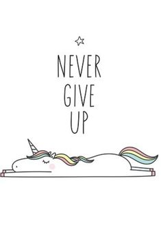 Never Give Up inspirational Unicorn quote illustration. Use for posters journal cover pages and paper craft projects. Print and go Cards quotes doodles and clip art graphics included Unicorn Quotes, Unicorn Art, Quotes To Live By, Life Quotes, Unicorn And Glitter, Hand Drawn Lettering, Journal Covers, Bullet Journal Inspiration, Cover Pages