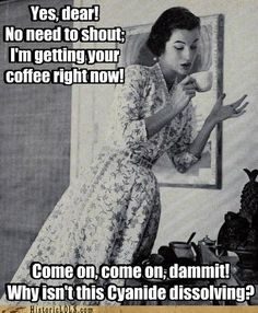 I must remember to be extra sweet to the mister when he's getting my coffee. This might give him ideas!