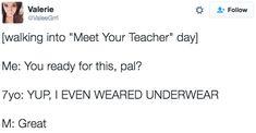 """YUP, I EVEN WEARED UNDERWEAR."""