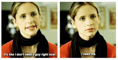 "When she knew some dude wasn't necessary in her life. | 23 Of Buffy's Most Iconic Lines On ""Buffy The Vampire Slayer"""
