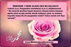 Ulu Serverimiz (s.a.v) Allah'a yemin ederek diyor ki; Bu salavatı şerifeyi hayatı boyunca bir defacık bir saatte veya bir Cuma …
