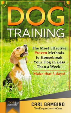 Dog Training: The Most Effective Proven Methods to Housebreak...: Dog Training: The Most Effective Proven Methods to Housebreak Your… #Pets