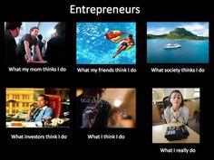 What People Think I Do: Entrepreneur #meme #lol